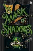 A Mask of Shadows - Frey & McGray Book 3 ebook by Oscar de Muriel
