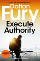 Execute Authority ebook by Dalton Fury