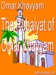 Rubaiyat of Omar Khayyam ebook by Khayyam, Omar