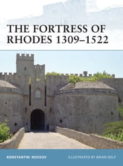 The Fortress of Rhodes 1309?1522 ebook by Konstantin Nossov,Brian Delf
