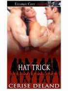 Hat Trick ebook by Cerise DeLand