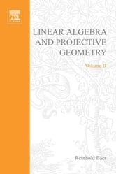 Linear Algebra and Projective Geometry ebook by Baer, Reinhold