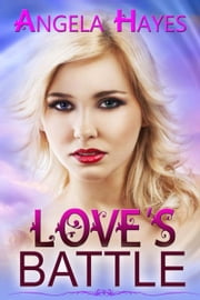Love's Battle ebook by Angela  Hayes