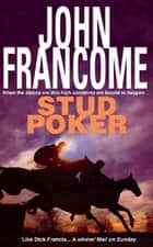 Stud Poker - A gripping racing thriller with huge twists ebook by John Francome