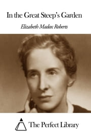 In the Great Steep's Garden ebook by Elizabeth Madox Roberts