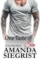 One Taste of Sin ebook by Amanda Siegrist