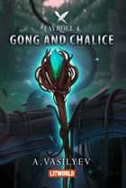 Gong and Chalice ebook by Andrey Vasilyev