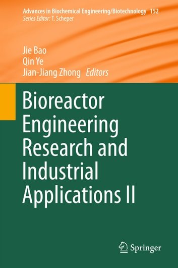 Bioreactor Engineering Research and Industrial Applications II ebook by