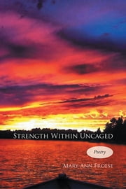 STRENGTH WITHIN UNCAGED ebook by Mary-Ann Froese