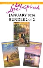 Love Inspired January 2014 - Bundle 2 of 2 - Bayou Sweetheart\The Firefighter's New Family\Season of Redemption ebook by Lenora Worth, Gail Gaymer Martin, Jenna Mindel