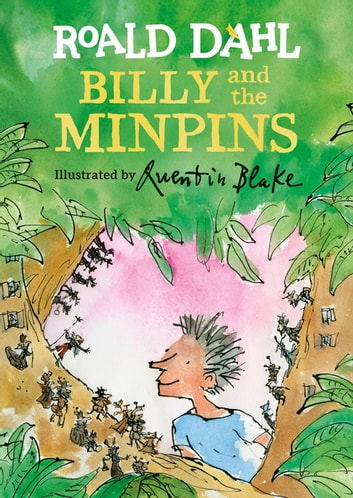 Billy and the Minpins (illustrated by Quentin Blake) ebook by Roald Dahl,Quentin Blake