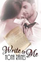 Write to Me ebook by Nona  Raines