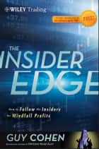 The Insider Edge - How to Follow the Insiders for Windfall Profits ebook by Guy Cohen