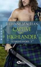 Captive du Highlander ebook by Sébastien Baert,Julianne Maclean