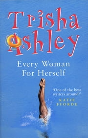 Every Woman for Herself - A Novel ebook by Trisha Ashley