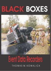 Black Boxes: Event Data Recorders ebook by Kowalick, Thomas M.