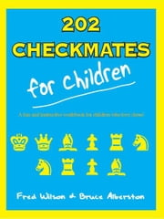 202 Checkmates For Children ebook by Fred Wilson, Bruce Alberston