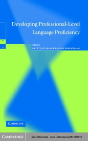 Developing Professional-Level Language Proficiency ebook by Leaver, Betty Lou