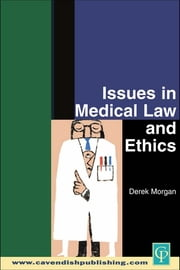 Issues in Medical Law and Ethics ebook by Derek Morgan