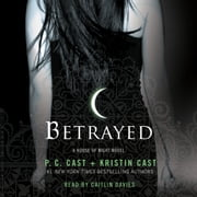 Betrayed - A House of Night Novel audiobook by P. C. Cast, Kristin Cast