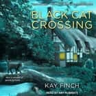 Black Cat Crossing audiobook by Kay Finch