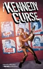 The Kennedy Curse ebook by Big Pulp