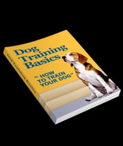 Dog Training Basics ebook by Anonymous