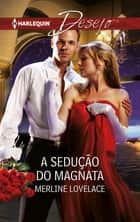 A sedução do magnata ebook by Merline Lovelace