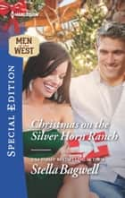 Christmas on the Silver Horn Ranch ebook by Stella Bagwell