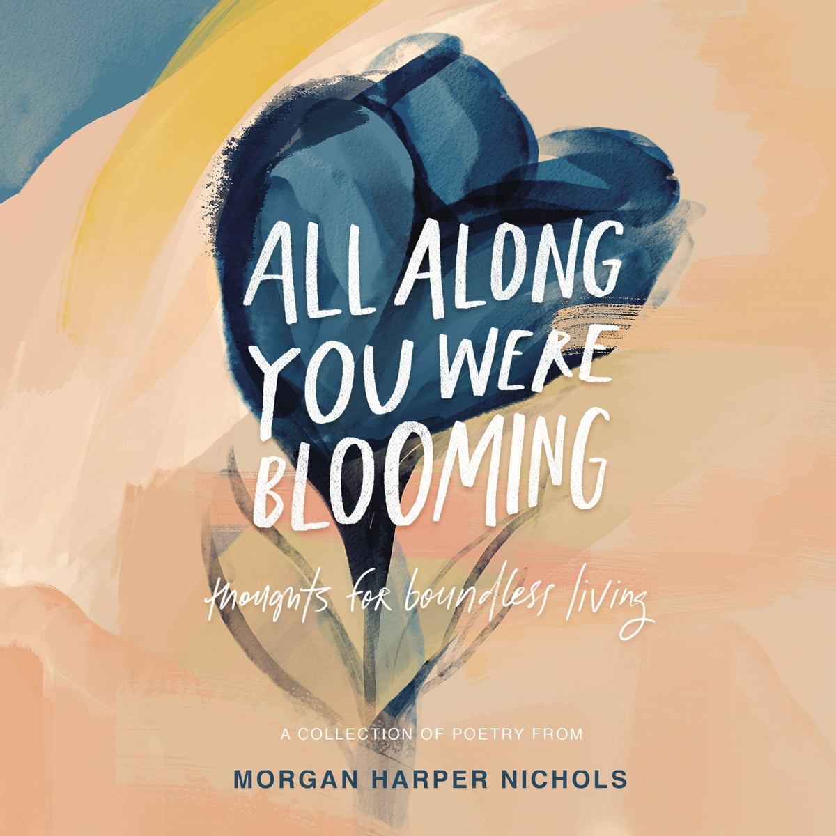 All Along You Were Blooming Audiobook by Morgan Harper Nichols -  9780310456568 | Rakuten Kobo United States