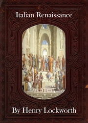 Italian Renaissance ebook by Henry Lockworth,Lucy Mcgreggor,John Hawk