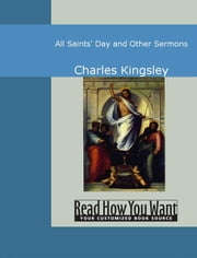 All Saints' Day And Other Sermons ebook by Charles Kingsley