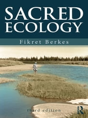 Sacred Ecology ebook by Berkes, Fikret