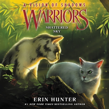 Warriors: A Vision of Shadows #3: Shattered Sky audiobook by Erin Hunter