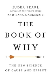 The Book of Why - The New Science of Cause and Effect ebook by Judea Pearl, Dana Mackenzie