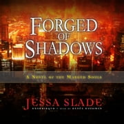 Forged of Shadows - A Novel of the Marked Souls audiobook by Jessa Slade