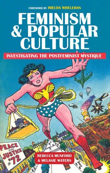 Feminism and popular culture ebook by rebecca munford feminism and popular culture investigating the postfeminist mystique ebook by rebecca munfordmelanie waters fandeluxe Image collections