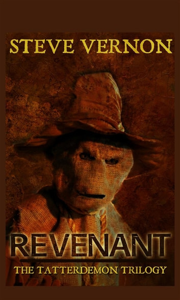Revenant (The Tatterdemon Trilogy, #1) ebook by Steve Vernon