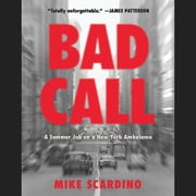 Bad Call - A Summer Job on a New York Ambulance audiobook by Mike Scardino