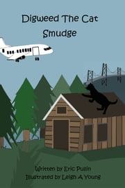 Digweed, the Cat Smudge - Little Adventures Book Three ebook by Eric Pullin