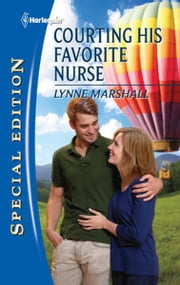 Courting His Favorite Nurse ebook by Lynne Marshall