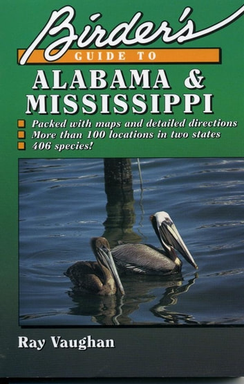 Birder's Guide to Alabama and Mississippi ebook by Ray Vaughan