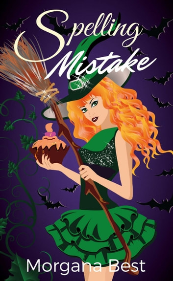 Spelling Mistake (Witch Cozy Mystery) ebook by Morgana Best