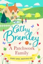 A Patchwork Family - Part One - Moving On eBook by Cathy Bramley