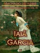 Iaiá Garcia ebook by Machado de Assis