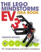 The LEGO MINDSTORMS EV3 Idea Book - 181 Simple Machines and Clever Contraptions ekitaplar by Yoshihito Isogawa