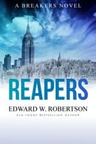 Reapers eBook by Edward W. Robertson