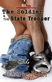 The Soldier & The State Trooper ebook by Cherie Noel