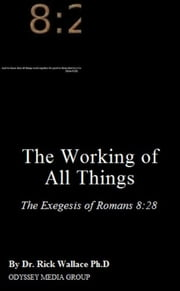 The Working of All Things ebook by Dr. Rick Wallace Ph.D