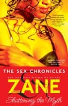 The Sex Chronicles ebook by Zane